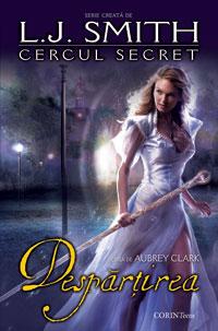 Despartirea (seria Cercul Secret, volumul 4) – L.J.Smith/Aubrey Clark