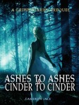 Ashes to Ashes and Cinder to Cinder (seria The Grimm Diaries Prequels, volumul 2) - Cameron Jace
