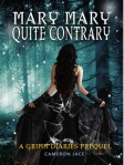 Mary Mary Quite Contrary (seria The Grimm Diaries Prequels, volumul 5) - Cameron Jace