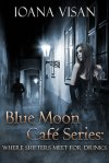 ioana visan - blue moon cfe series - where shifters meet for drinks