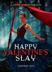 Happy Valentine's Slay