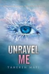 Unravel Me (seria Atingerea lui Juliette, volumul 2) - Tahereh Mafi