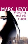 Si daca as mai trai o data - Marc Levy