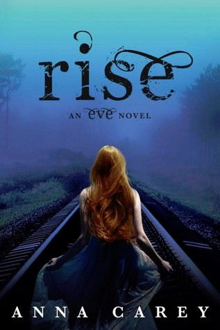 Rise (seria Eve, volumul 3) - Anna Carey