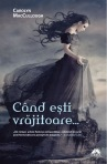 Cand esti vrajitoare... (seria Cand esti vrajitoare, volumul 1) - Carolyn Maccullough
