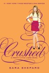 Crushed (seria Pretty Little Liars, volumul 13) - Sara Shepard