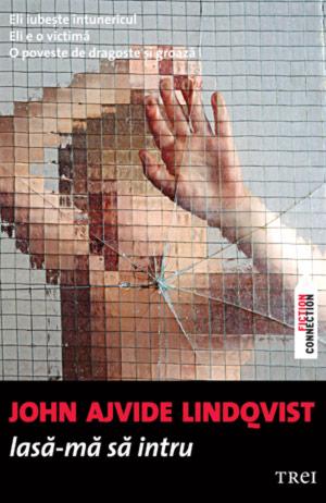 Lasa-ma sa intru - John Ajvide Lindqvist