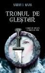 Tronul de clestar (seria Tronul de clestar, volumul 1) - Sarah J. Maas