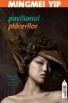 Pavilionul Placerilor - Mingmei Yip