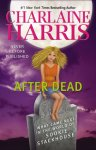 After Dead What Came Next in the World of Sookie Stackhouse (seria Vampirii Sudului, volum satelit 13.5)  - Charlaine Harris