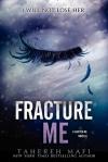 Fracture Me (seria Atingerea lui Juliette, volum satelit 2.5) – Tahereh Mafi