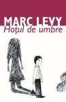 Hotul de umbre - Marc Levy