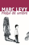 Hotul de umbre - Marc Levy