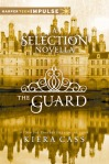 The Guard (seria Alegerea, volum satelit 2.5#) - Kiera Cass