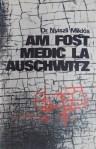 Am fost medic la Auschwitz - Dr. Nyiszli Miklos