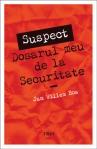 SUSPECT. Dosarul meu de la Securitate - Jan Willem Bos