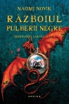 Razboiul pulberii negre (seria Temeraire, volumul 3) - Naomi Novik