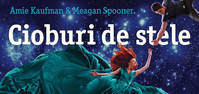 Concurs Cioburi de stele (seria Constelatii, volumul 1) – Amie Kaufman & Meagan Spooner