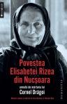 Povestea Elisabetei Rizea din Nucsoara urmata de marturia lui Cornel Dragoi - Elisabeta Rizea, Cornel Dragoi